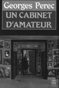 George Perec - Un cabinet d'amateurs - 1979